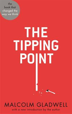 The Tipping Point: How Little Things Can Make a Big Difference - Abacus 40th Anniversary (Paperback)