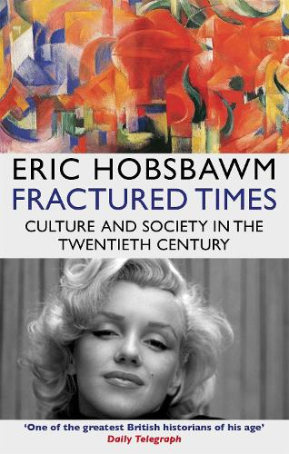 Fractured Times: Culture and Society in the Twentieth Century (Paperback)