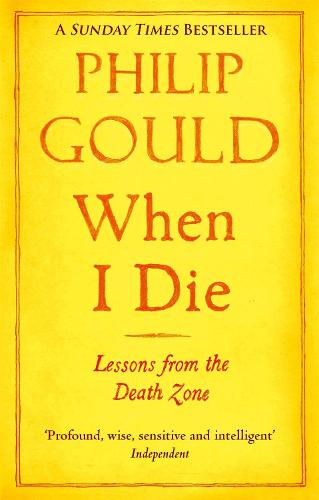 When I Die: Lessons from the Death Zone (Paperback)