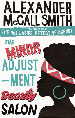 The Minor Adjustment Beauty Salon - No. 1 Ladies' Detective Agency (Paperback)