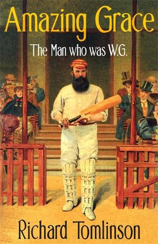 Amazing Grace: The Man Who was W.G. (Paperback)