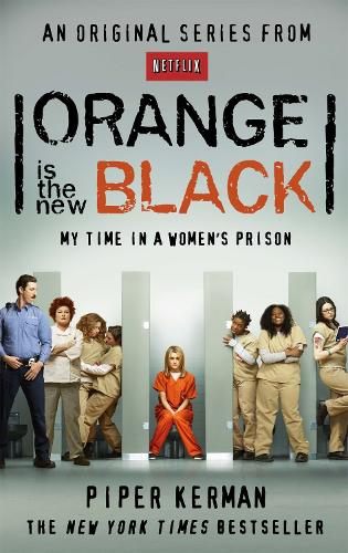 Orange Is the New Black: My Time in a Women's Prison (Paperback)