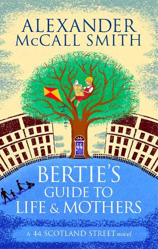 Bertie's Guide to Life and Mothers - 44 Scotland Street (Paperback)