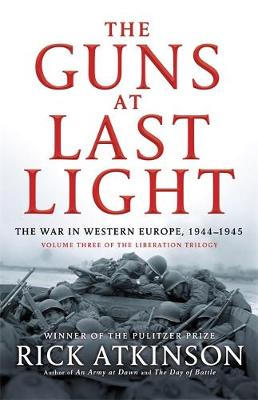 The Guns at Last Light: The War in Western Europe, 1944-1945 - Liberation Trilogy (Paperback)