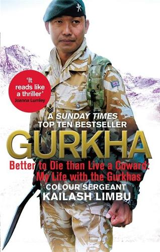 Gurkha: Better to Die than Live a Coward: My Life in the Gurkhas (Paperback)