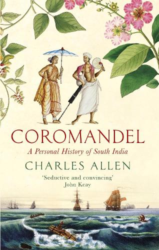 Coromandel: A Personal History of South India (Paperback)