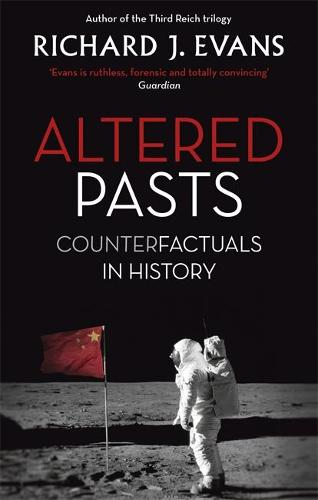 Altered Pasts: Counterfactuals in History (Paperback)