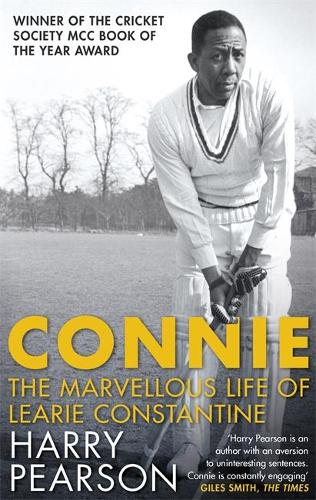 Cover Connie: The Marvellous Life of Learie Constantine