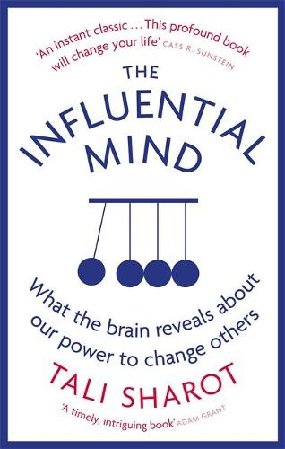 The Influential Mind: What the Brain Reveals About Our Power to Change Others (Paperback)