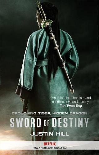 Crouching Tiger, Hidden Dragon: Sword of Destiny (Paperback)