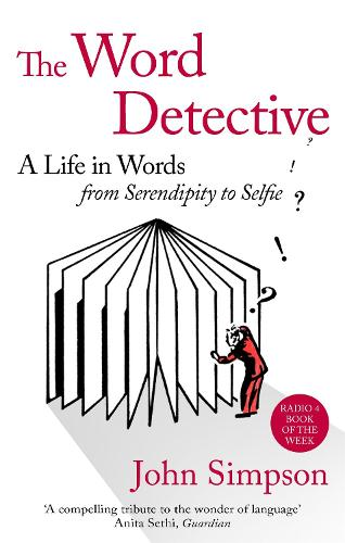 The Word Detective: A Life in Words: From Serendipity to Selfie (Paperback)