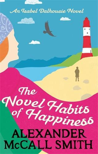 The Novel Habits of Happiness - Isabel Dalhousie Novels (Paperback)