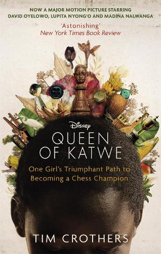 The Queen of Katwe: One Girl's Triumphant Path to Becoming a Chess Champion (Paperback)