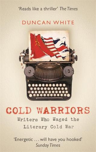 Cold Warriors: Writers Who Waged the Literary Cold War (Paperback)