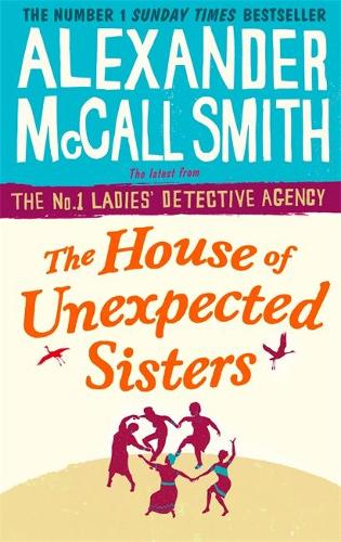 The House of Unexpected Sisters - No. 1 Ladies' Detective Agency (Paperback)