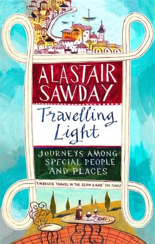 Travelling Light: Journeys Among Special People and Places (Paperback)