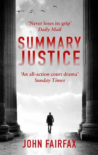 Summary Justice: 'An all-action court drama' Sunday Times - Benson and De Vere (Paperback)