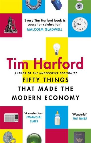 Fifty Things that Made the Modern Economy (Paperback)