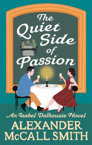 The Quiet Side of Passion - Isabel Dalhousie Novels (Paperback)