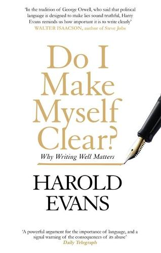 Do I Make Myself Clear?: Why Writing Well Matters (Paperback)