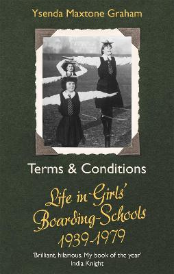 Terms & Conditions: Life in Girls' Boarding Schools, 1939-1979 (Paperback)