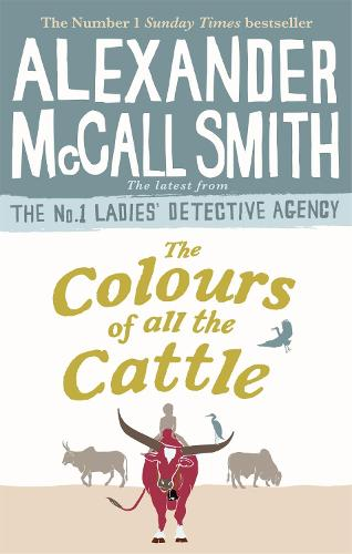 The Colours of all the Cattle - No. 1 Ladies' Detective Agency (Paperback)
