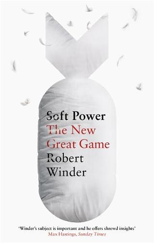 Soft Power: The New Great Game (Paperback)