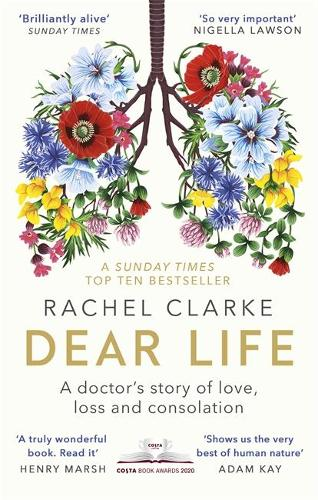 Dear Life: A Doctor's Story of Love, Loss and Consolation (Paperback)