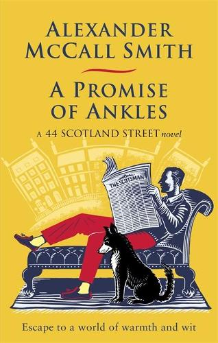 A Promise of Ankles - 44 Scotland Street (Paperback)