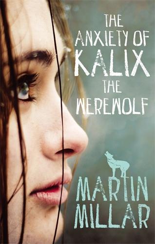 Download The Anxiety Of Kalix The Werewolf Kalix Macrinnalch 3 By Martin Millar