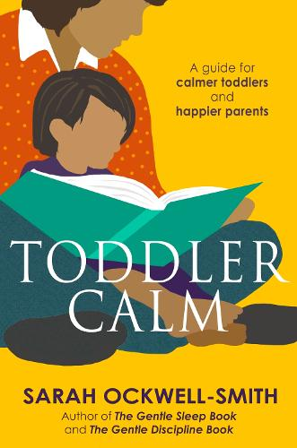 ToddlerCalm: A guide for calmer toddlers and happier parents (Paperback)