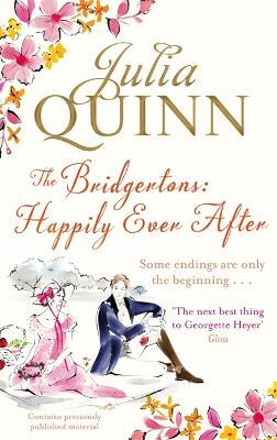 The Bridgertons: Happily Ever After - Bridgerton Family (Paperback)