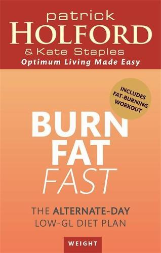 Burn Fat Fast: The alternate-day low-GL diet plan (Paperback)