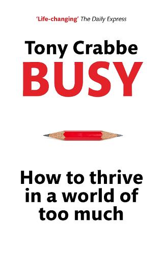 Busy: How to Thrive in A World of Too Much (Paperback)