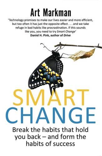 Smart Change: Break the habits that hold you back and form the habits of success (Paperback)