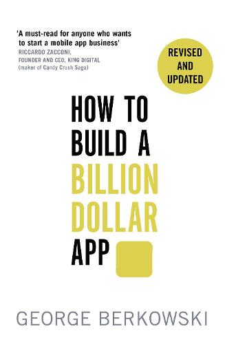 How to Build a Billion Dollar App: Discover the secrets of the most successful entrepreneurs of our time (Paperback)