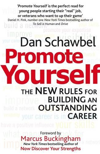 Promote Yourself: The new rules for building an outstanding career (Paperback)