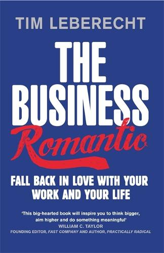 The Business Romantic: Fall back in love with your work and your life (Paperback)