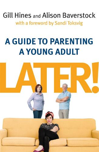 Later!: A guide to parenting a young adult (Paperback)