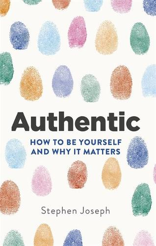 Authentic: How to be yourself and why it matters (Paperback)
