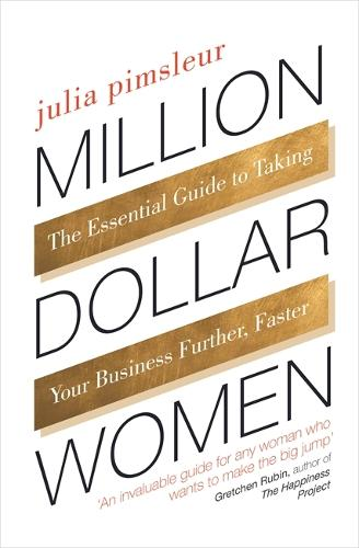 Million Dollar Women: The Essential Guide to Taking Your Business Further, Faster (Paperback)