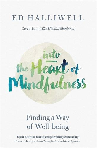 Into the Heart of Mindfulness: Finding a Way of Well-being (Paperback)