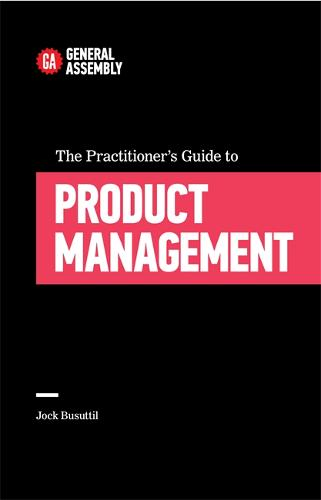 The Practitioner's Guide To Product Management (Paperback)