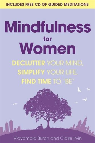 Mindfulness for Women: Declutter your mind, simplify your life, find time to 'be' (Paperback)