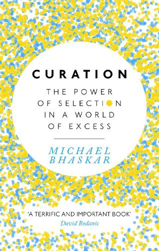 Curation: The power of selection in a world of excess (Paperback)