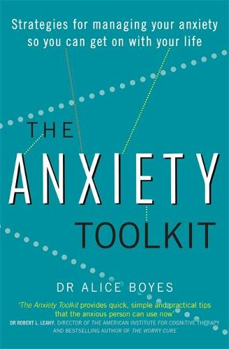 The Anxiety Toolkit: Strategies for managing your anxiety so you can get on with your life (Paperback)
