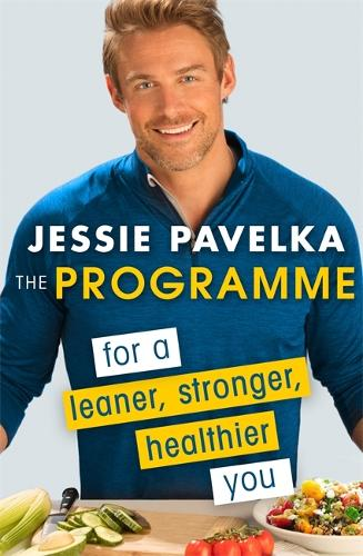 The Programme: For a Leaner, Stronger, Healthier You (Paperback)