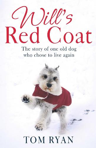 Will's Red Coat: The story of one old dog who chose to live again (Paperback)