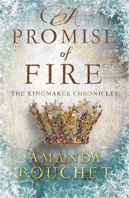 A Promise of Fire - The Kingmaker Trilogy (Paperback)