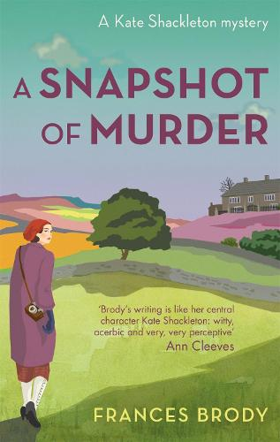 A Snapshot of Murder: The tenth Kate Shackleton Murder Mystery - Kate Shackleton Mysteries (Paperback)